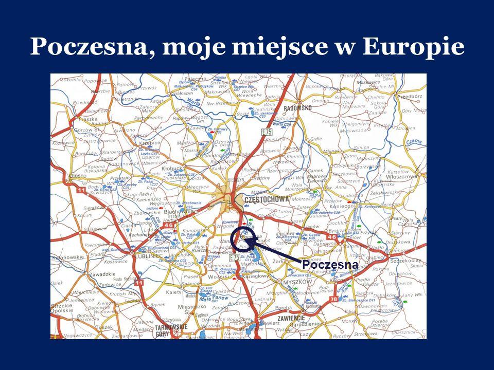 Poczesna, moje miejsce w Europie