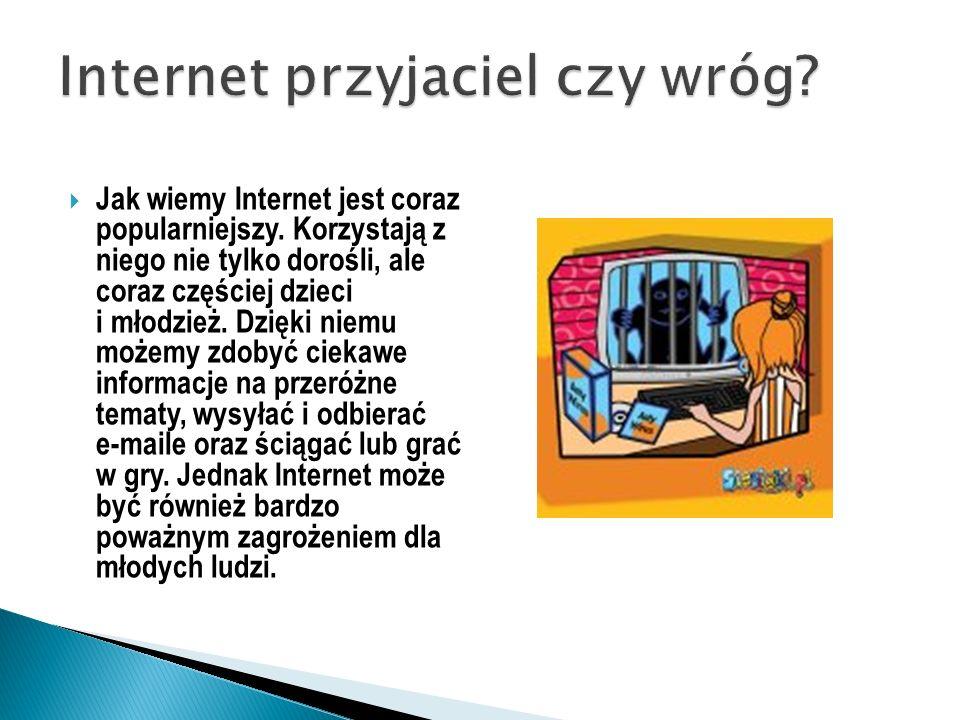 Internet przyjaciel czy wróg