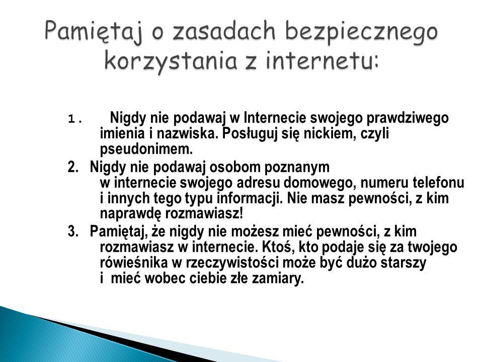 Pamiętaj o zasadach bezpiecznego korzystania z internetu: