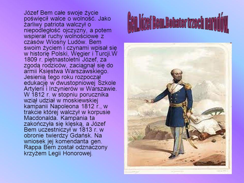 Gen.Józef Bem.Bohater trzech narodów.