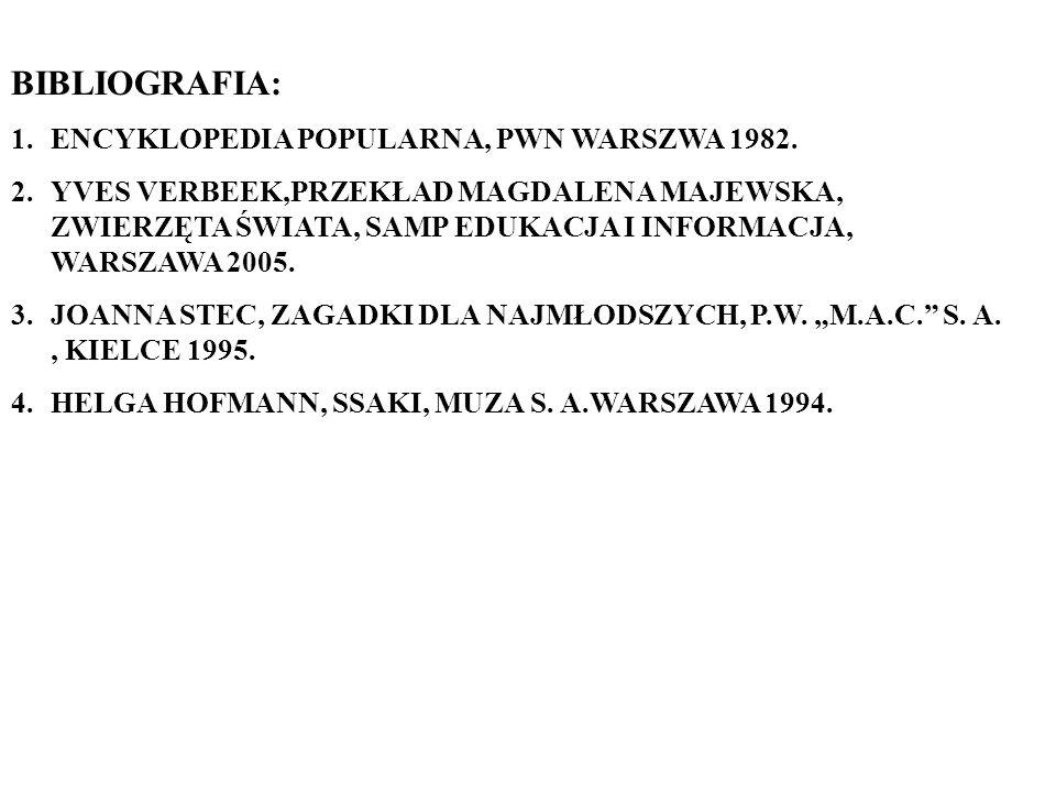 BIBLIOGRAFIA: ENCYKLOPEDIA POPULARNA, PWN WARSZWA 1982.