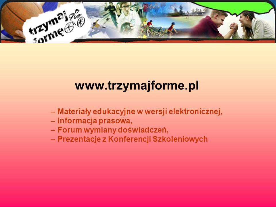 www.trzymajforme.pl Materiały edukacyjne w wersji elektronicznej,