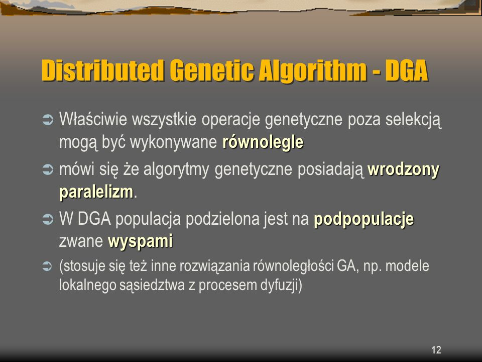 Distributed Genetic Algorithm - DGA