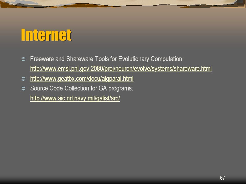 Internet Freeware and Shareware Tools for Evolutionary Computation: