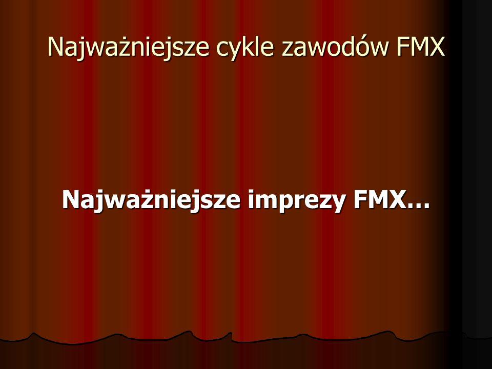 Najważniejsze cykle zawodów FMX