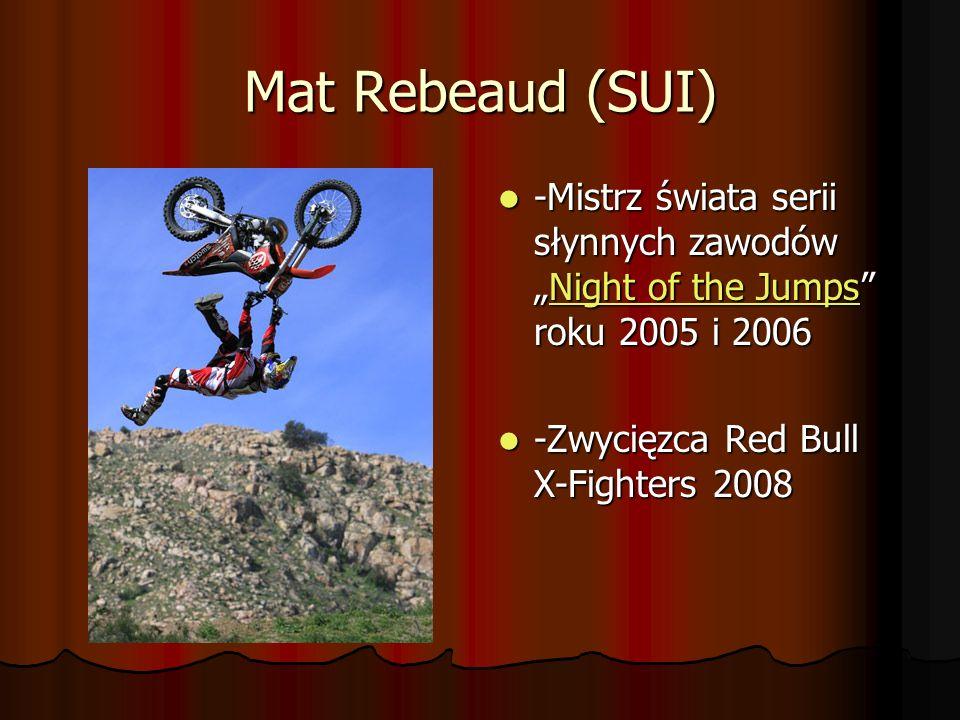 """Mat Rebeaud (SUI) -Mistrz świata serii słynnych zawodów """"Night of the Jumps roku 2005 i 2006."""