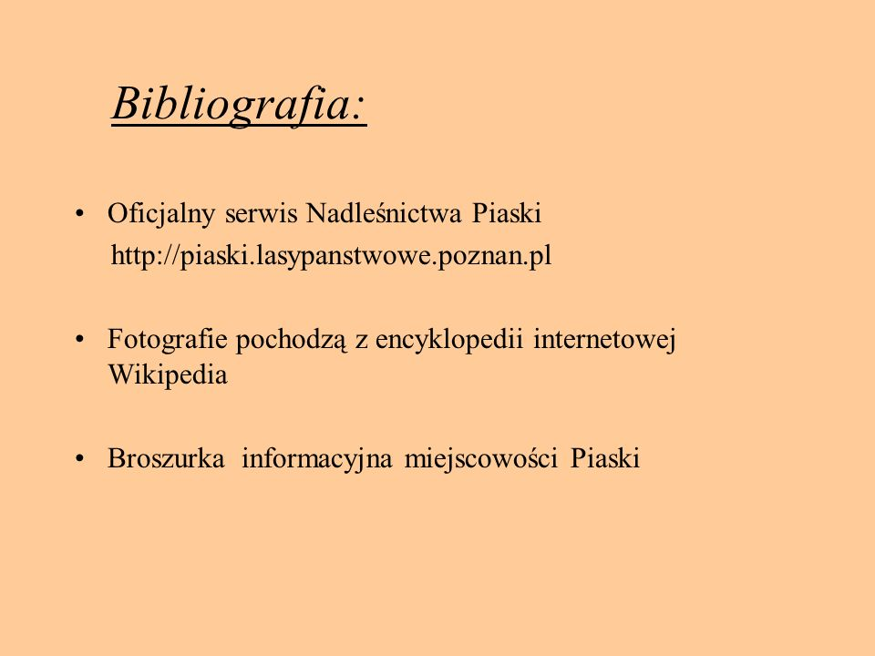 Bibliografia: Oficjalny serwis Nadleśnictwa Piaski