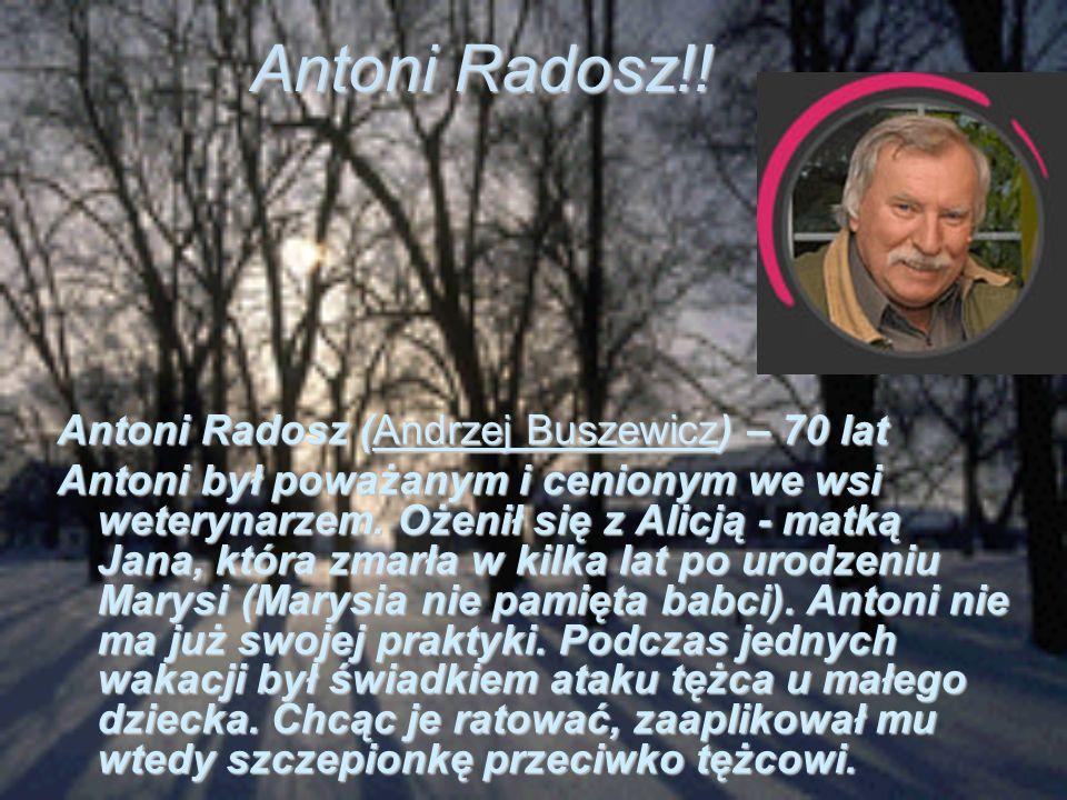 Antoni Radosz!! Antoni Radosz (Andrzej Buszewicz) – 70 lat