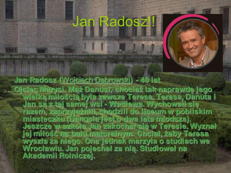 Jan Radosz!! Jan Radosz (Wojciech Dąbrowski) - 40 lat