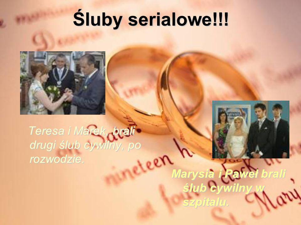 Śluby serialowe!!. Teresa i Marek, brali drugi ślub cywilny, po rozwodzie.