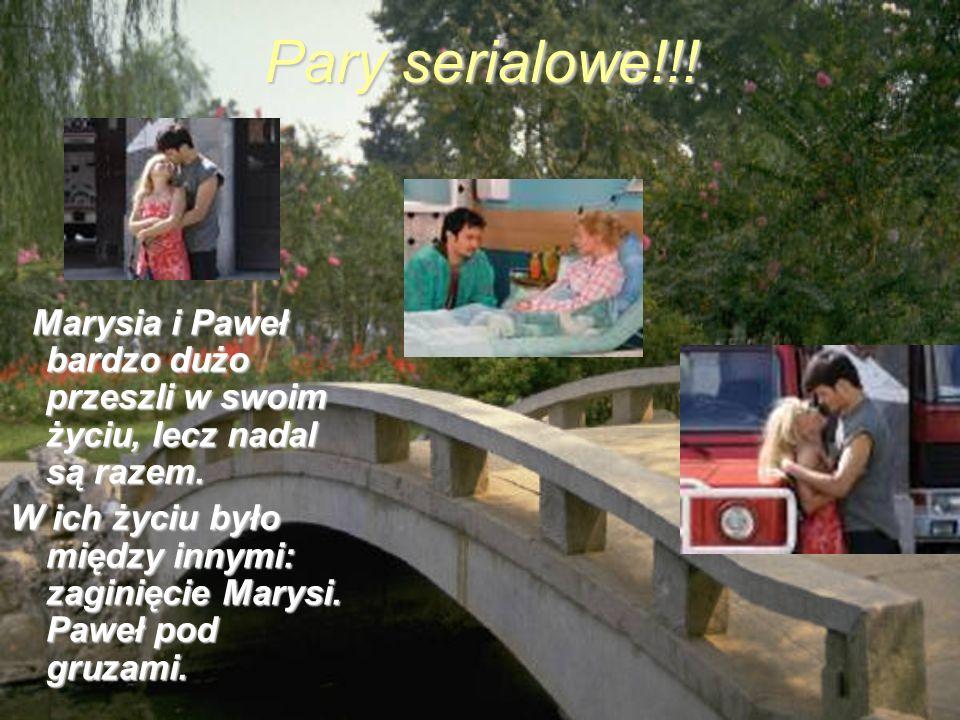 Pary serialowe!!! Marysia i Paweł bardzo dużo przeszli w swoim życiu, lecz nadal są razem.