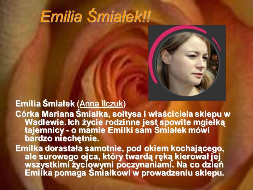 Emilia Śmiałek!! Emilia Śmiałek (Anna Ilczuk)