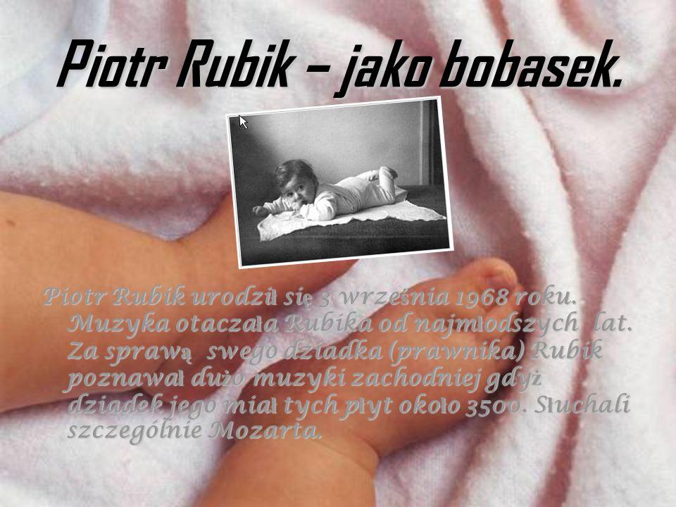 Piotr Rubik – jako bobasek.