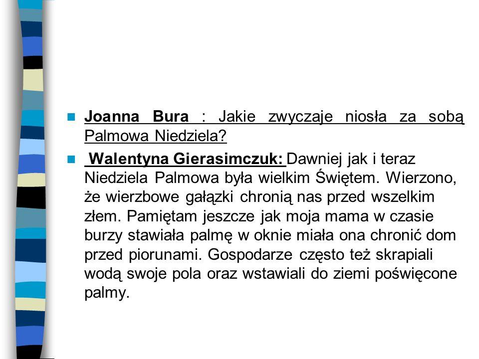 Joanna Bura : Jakie zwyczaje niosła za sobą Palmowa Niedziela