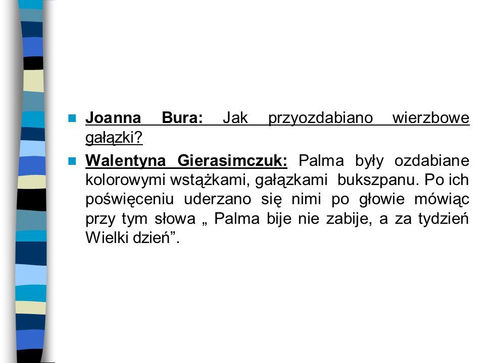 Joanna Bura: Jak przyozdabiano wierzbowe gałązki