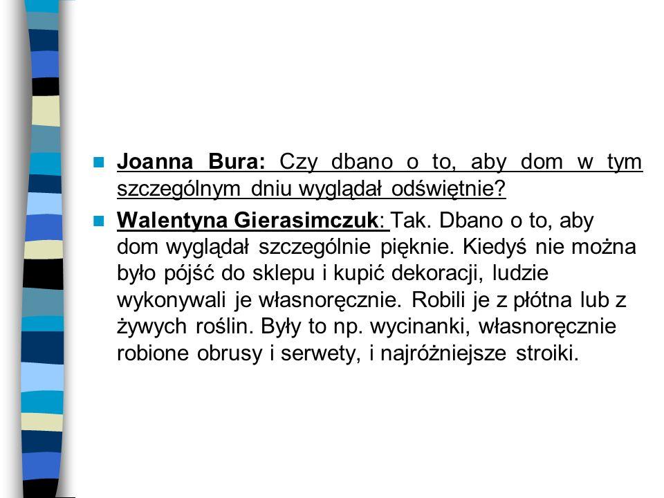 Joanna Bura: Czy dbano o to, aby dom w tym szczególnym dniu wyglądał odświętnie