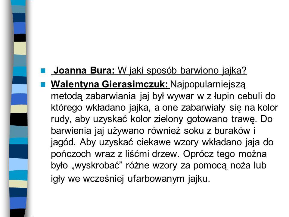 Joanna Bura: W jaki sposób barwiono jajka