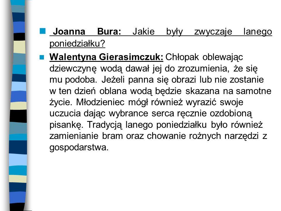 Joanna Bura: Jakie były zwyczaje lanego poniedziałku