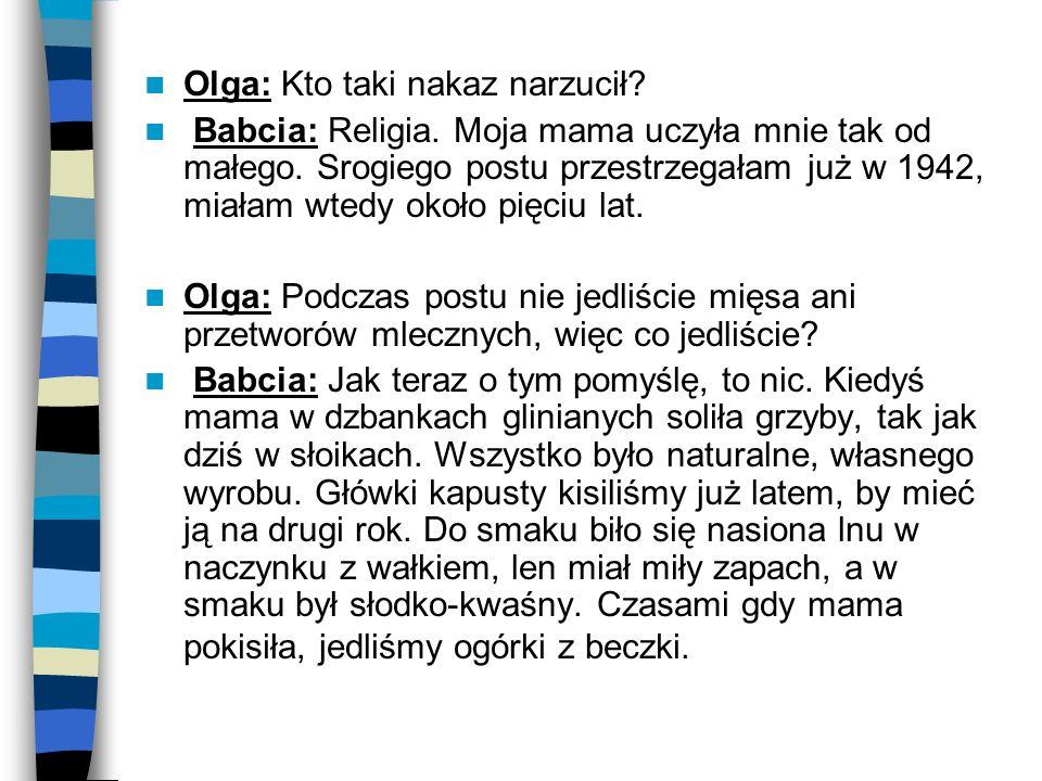 Olga: Kto taki nakaz narzucił