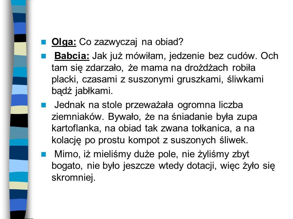 Olga: Co zazwyczaj na obiad