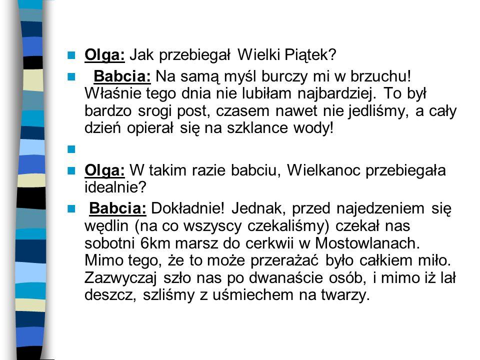 Olga: Jak przebiegał Wielki Piątek