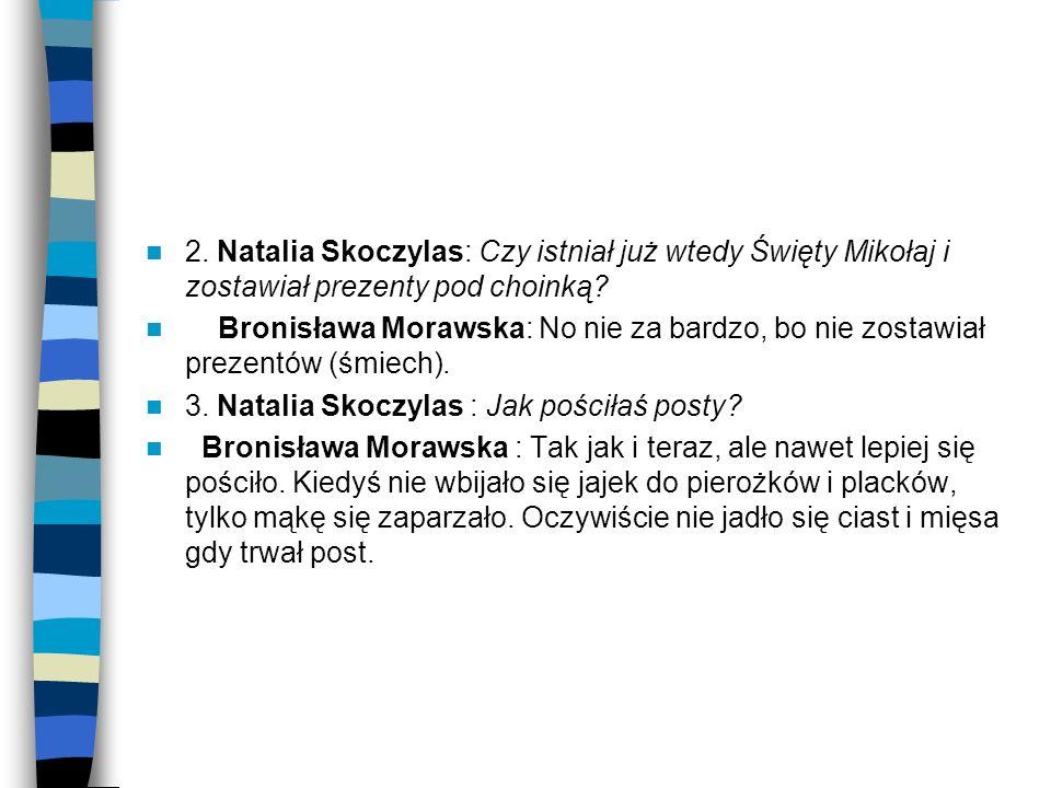 2. Natalia Skoczylas: Czy istniał już wtedy Święty Mikołaj i zostawiał prezenty pod choinką