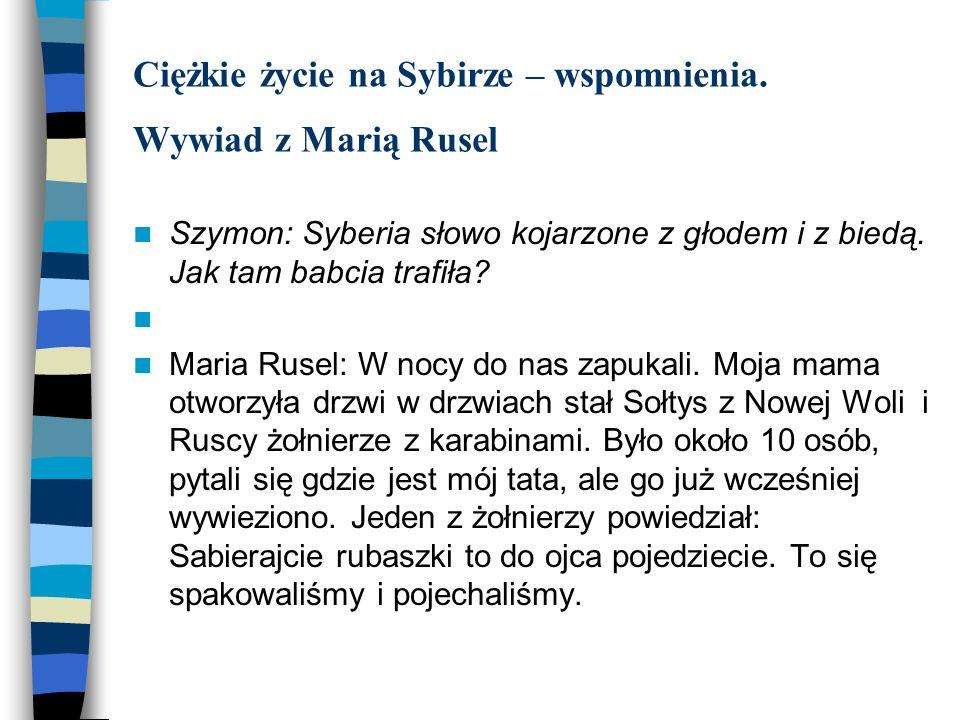 Ciężkie życie na Sybirze – wspomnienia. Wywiad z Marią Rusel