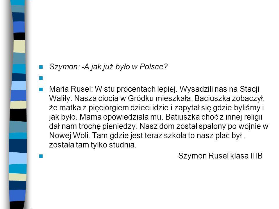 Szymon: -A jak już było w Polsce