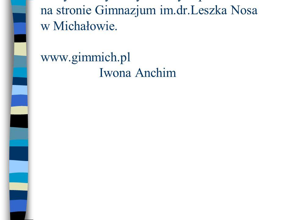 Powyższe wywiady zostały zaprezentowane na stronie Gimnazjum im. dr