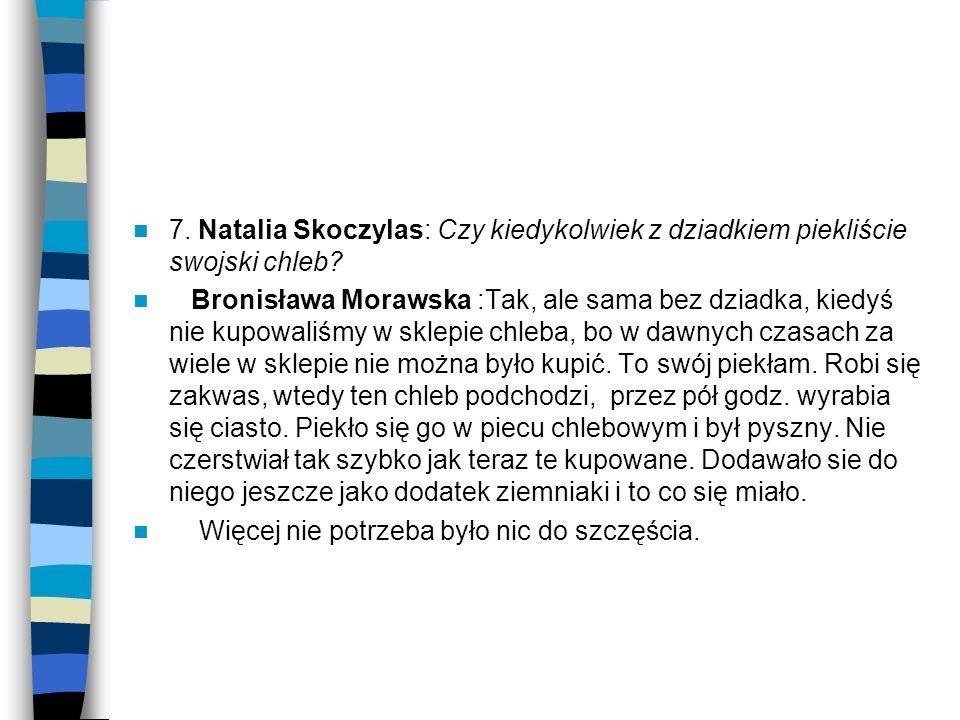7. Natalia Skoczylas: Czy kiedykolwiek z dziadkiem piekliście swojski chleb