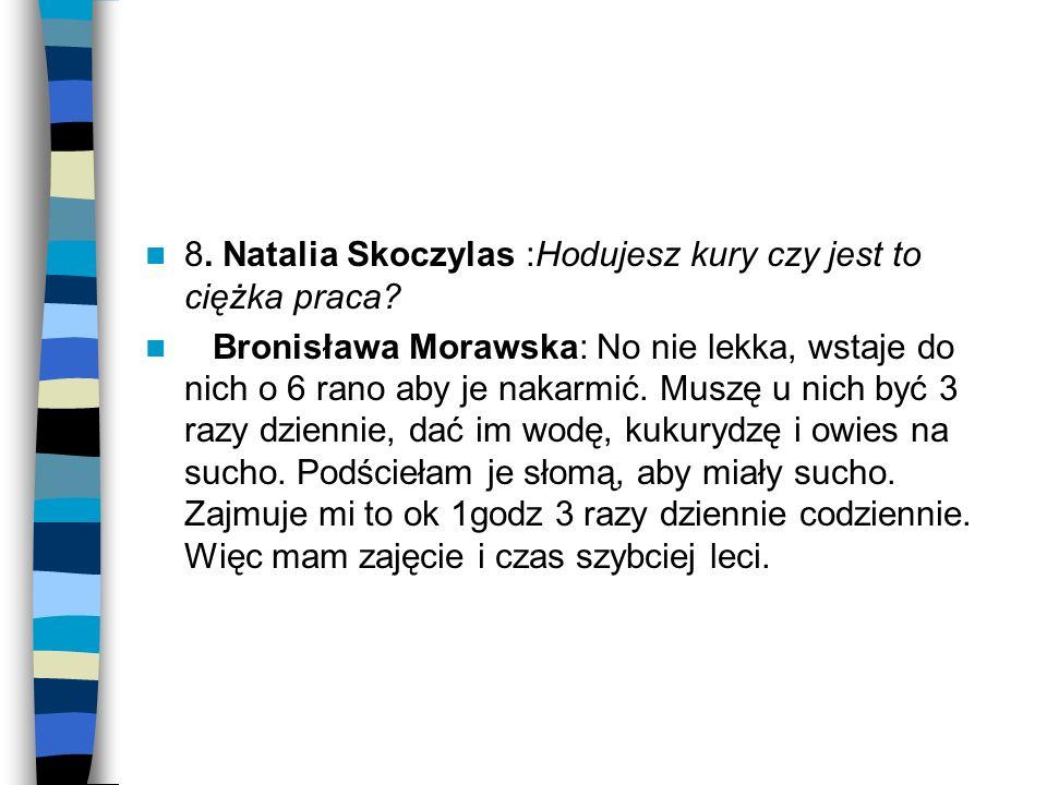 8. Natalia Skoczylas :Hodujesz kury czy jest to ciężka praca