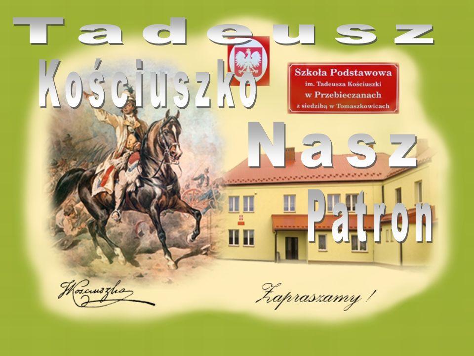 Tadeusz Kościuszko Nasz Patron