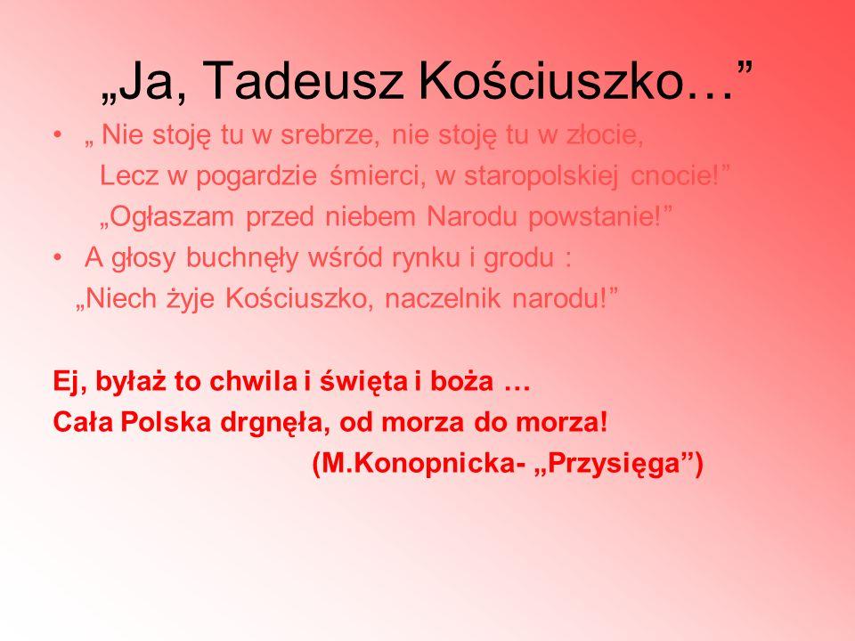 """""""Ja, Tadeusz Kościuszko…"""