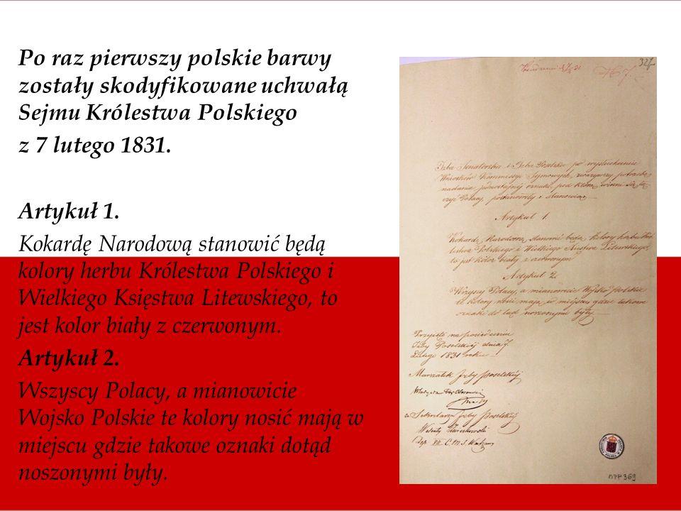 Po raz pierwszy polskie barwy zostały skodyfikowane uchwałą Sejmu Królestwa Polskiego