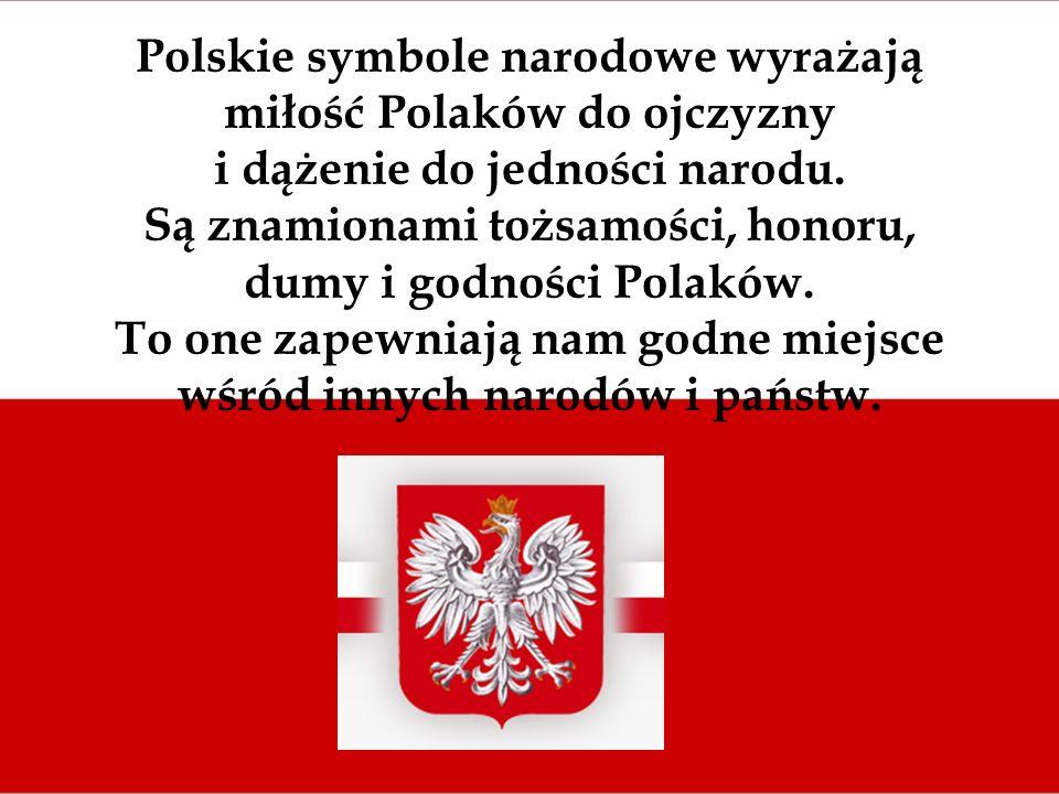 Polskie symbole narodowe wyrażają miłość Polaków do ojczyzny