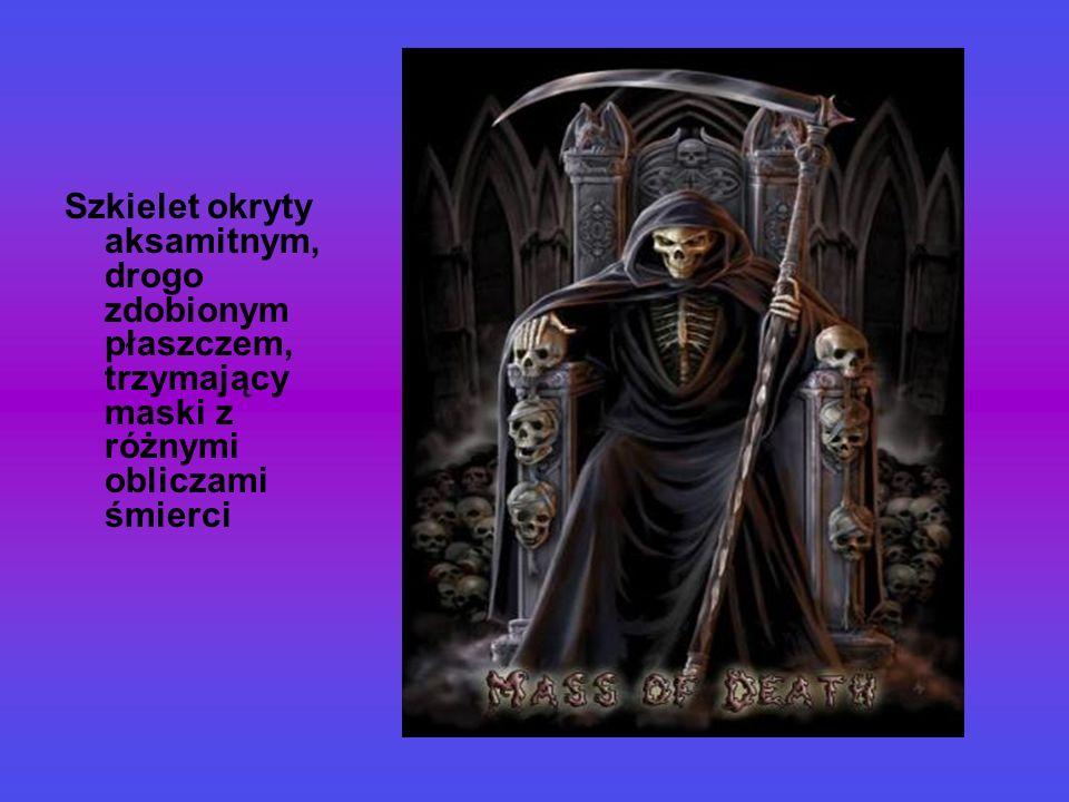 Szkielet okryty aksamitnym, drogo zdobionym płaszczem, trzymający maski z różnymi obliczami śmierci