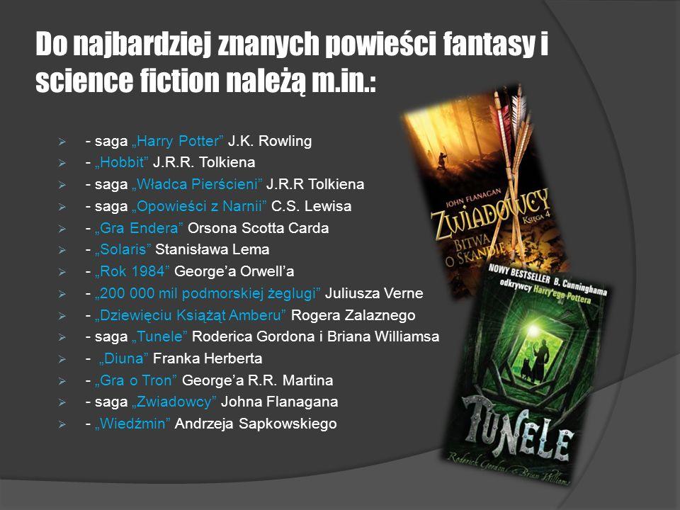 Do najbardziej znanych powieści fantasy i science fiction należą m. in