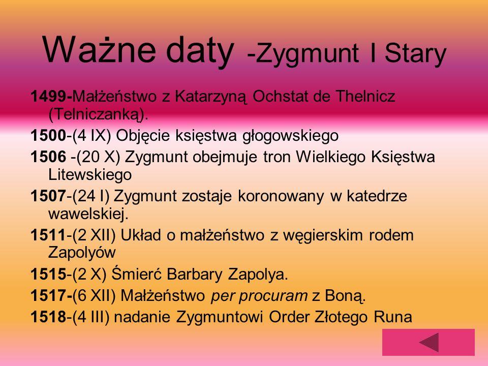 Ważne daty -Zygmunt I Stary