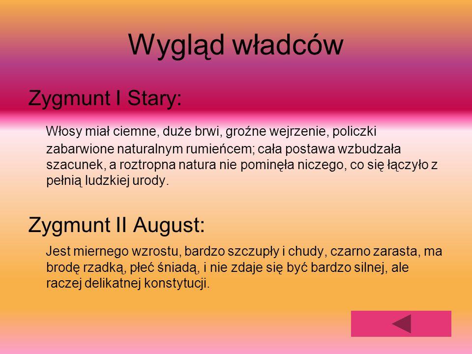Wygląd władców Zygmunt I Stary: