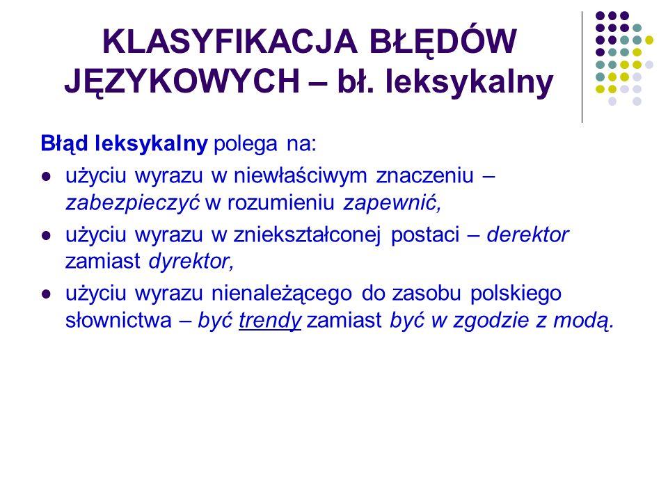 KLASYFIKACJA BŁĘDÓW JĘZYKOWYCH – bł. leksykalny