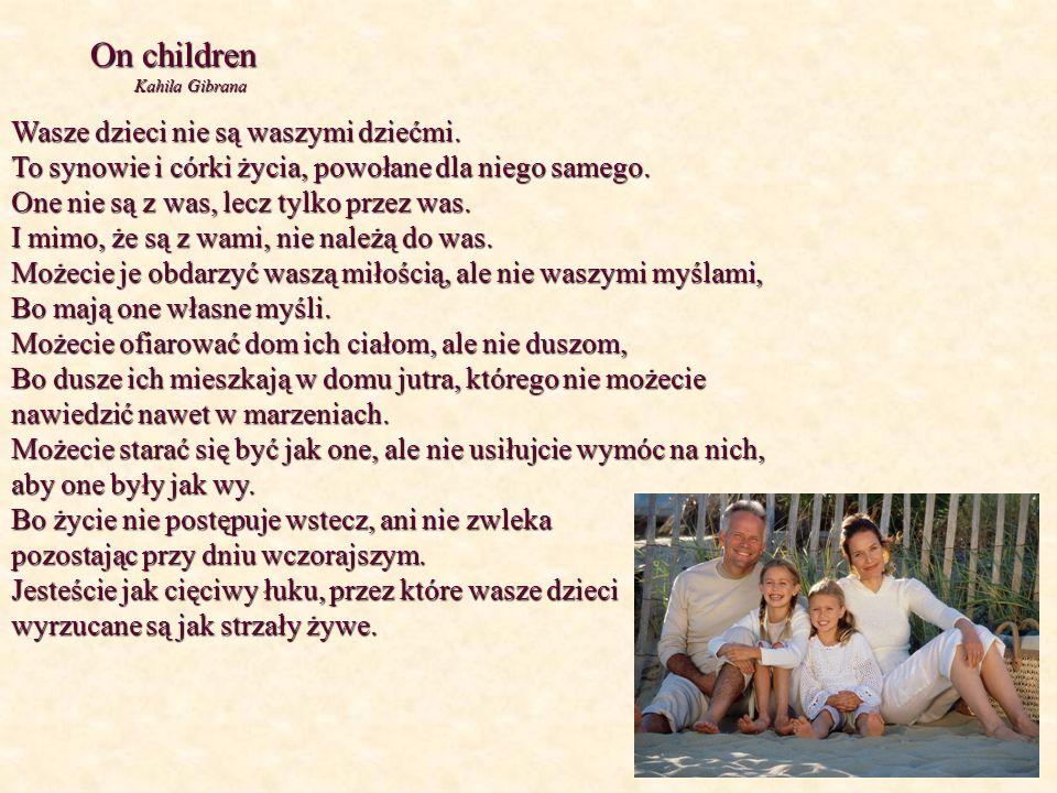 On children Wasze dzieci nie są waszymi dziećmi.