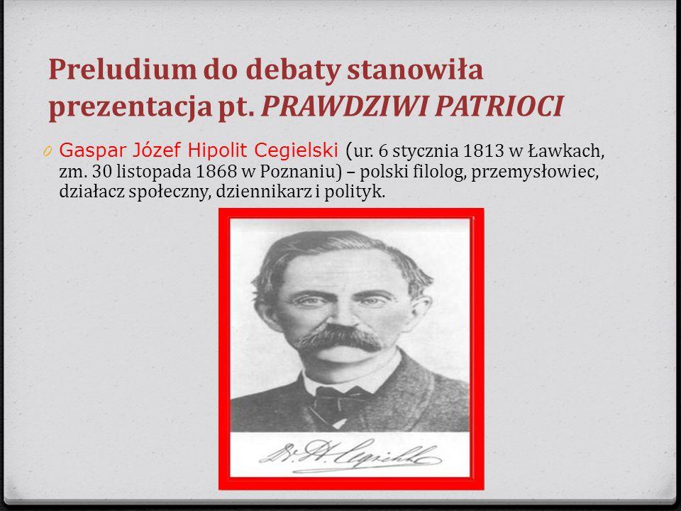Preludium do debaty stanowiła prezentacja pt. PRAWDZIWI PATRIOCI