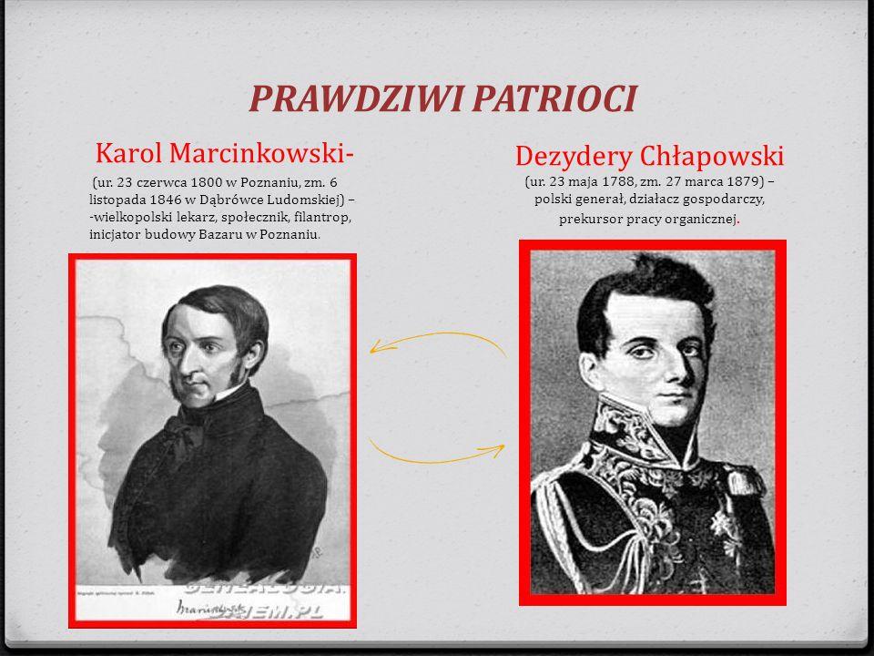 PRAWDZIWI PATRIOCI Dezydery Chłapowski (ur. 23 maja 1788, zm. 27 marca 1879) – polski generał, działacz gospodarczy, prekursor pracy organicznej.