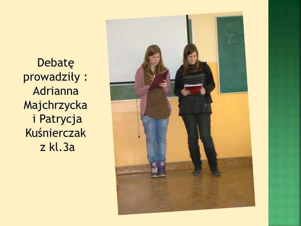 Debatę prowadziły : Adrianna Majchrzycka