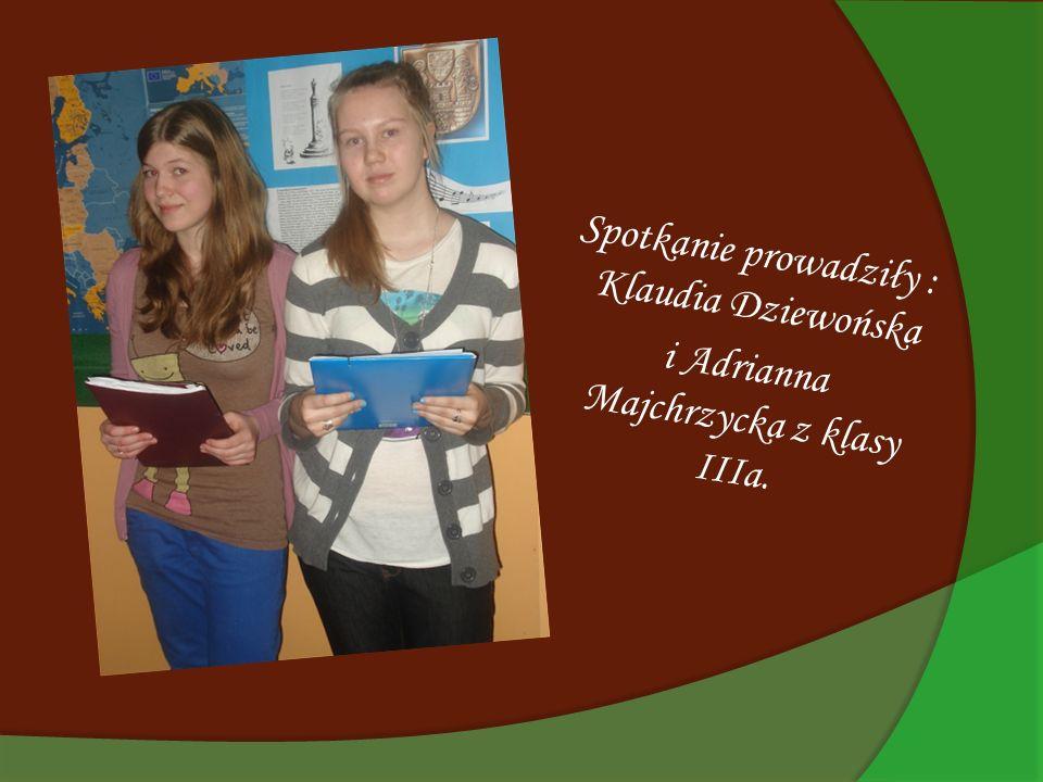 Spotkanie prowadziły : Klaudia Dziewońska