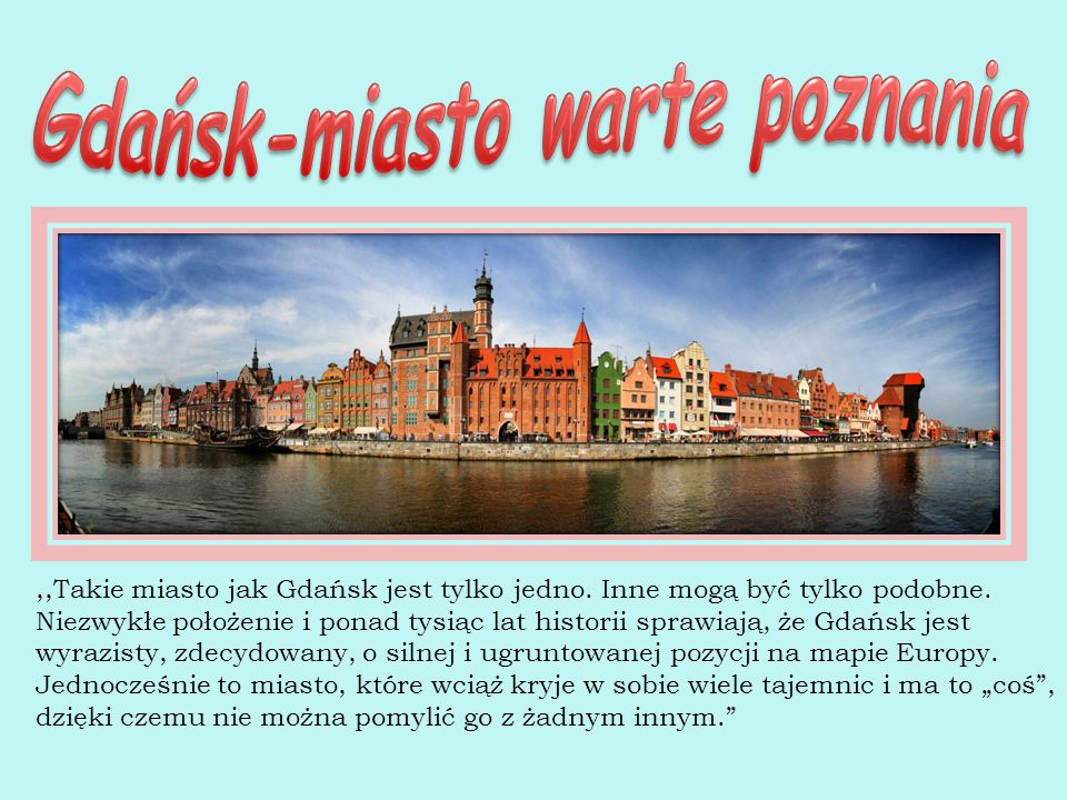 Gdańsk-miasto warte poznania