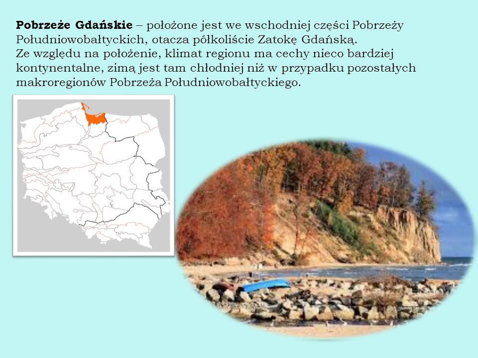 Pobrzeże Gdańskie – położone jest we wschodniej części Pobrzeży Południowobałtyckich, otacza półkoliście Zatokę Gdańską.