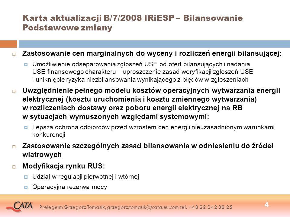 Karta aktualizacji B/7/2008 IRiESP – Bilansowanie Podstawowe zmiany