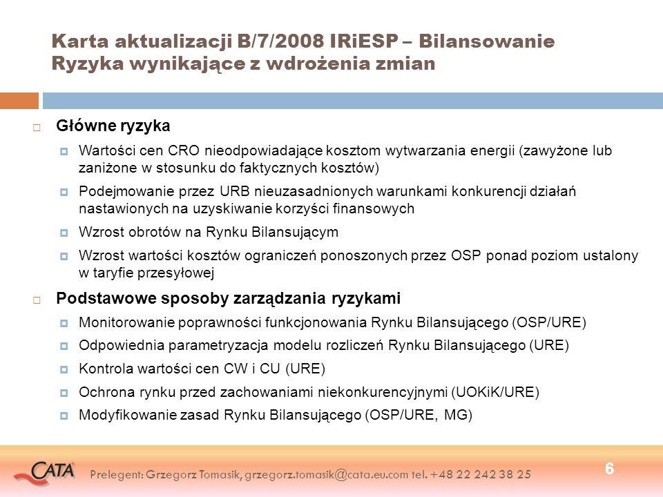 Karta aktualizacji B/7/2008 IRiESP – Bilansowanie Ryzyka wynikające z wdrożenia zmian