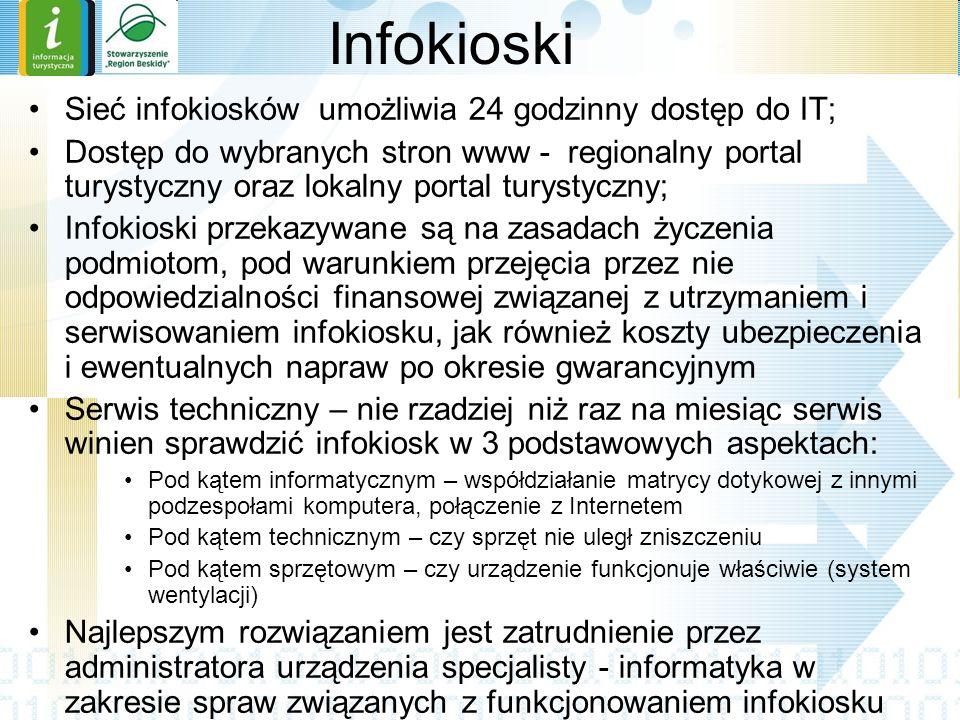 Infokioski Sieć infokiosków umożliwia 24 godzinny dostęp do IT;